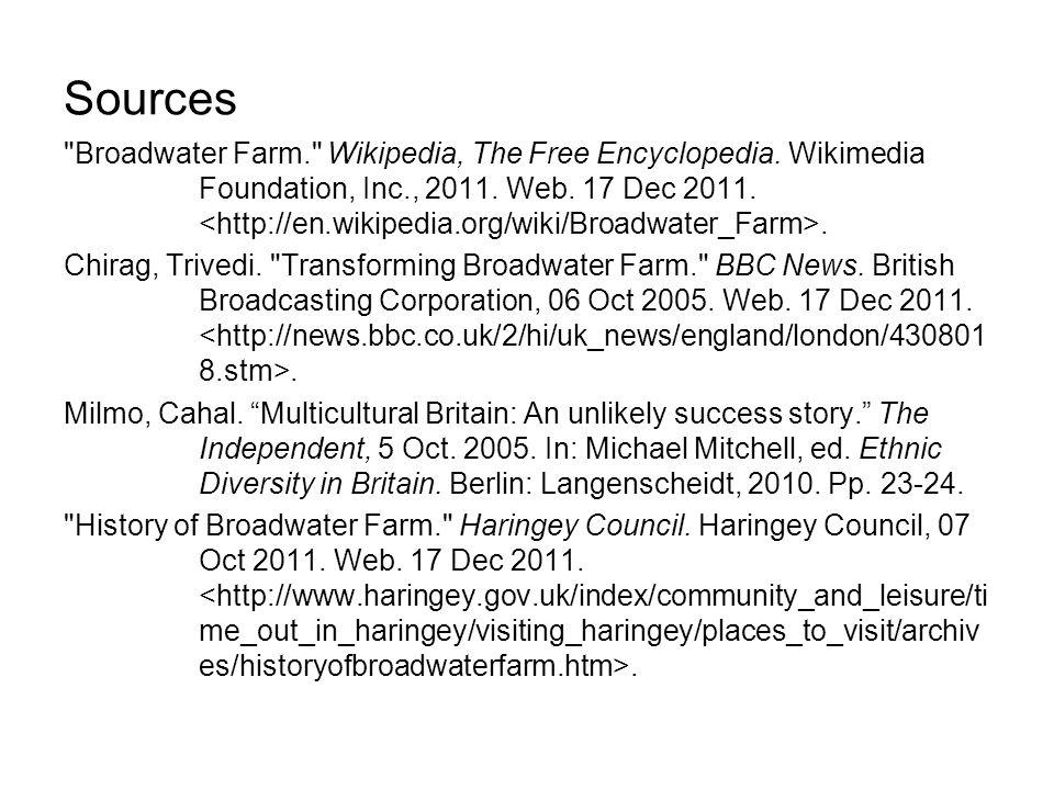 Sources Broadwater Farm. Wikipedia, The Free Encyclopedia.