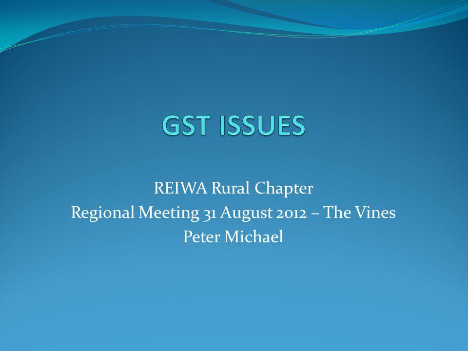 REIWA Rural Chapter Regional Meeting 31 August 2012 – The Vines Peter Michael