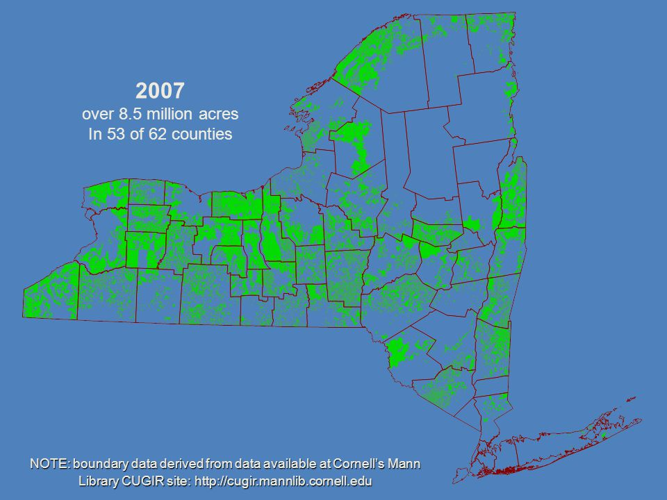 2007 over 8.5 million acres In 53 of 62 counties NOTE: boundary data derived from data available at Cornell's Mann Library CUGIR site: http://cugir.ma