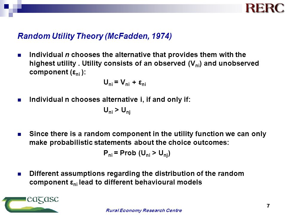Random Utility Theory (McFadden, 1974) Individual n chooses the alternative that provides them with the highest utility.