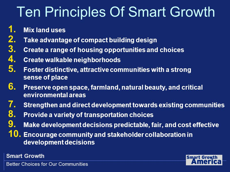 Smart Growth Better Choices for Our Communities Ten Principles Of Smart Growth 1.
