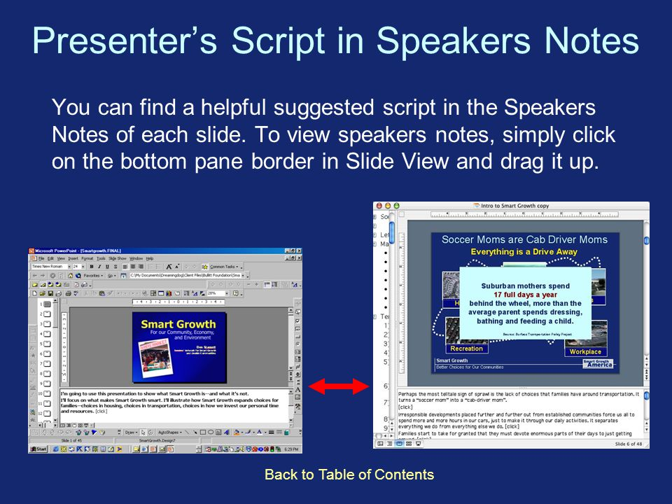Presenter's Script in Speakers Notes You can find a helpful suggested script in the Speakers Notes of each slide.