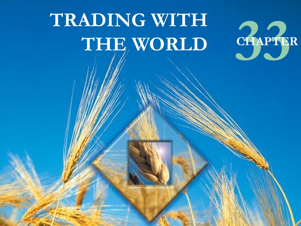 © Pearson Education Canada, 2003 TRADING WITH THE WORLD 33 CHAPTER