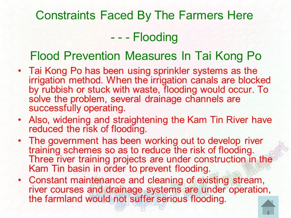 Flood Prevention Measures In Tai Kong Po Tai Kong Po has been using sprinkler systems as the irrigation method. When the irrigation canals are blocked