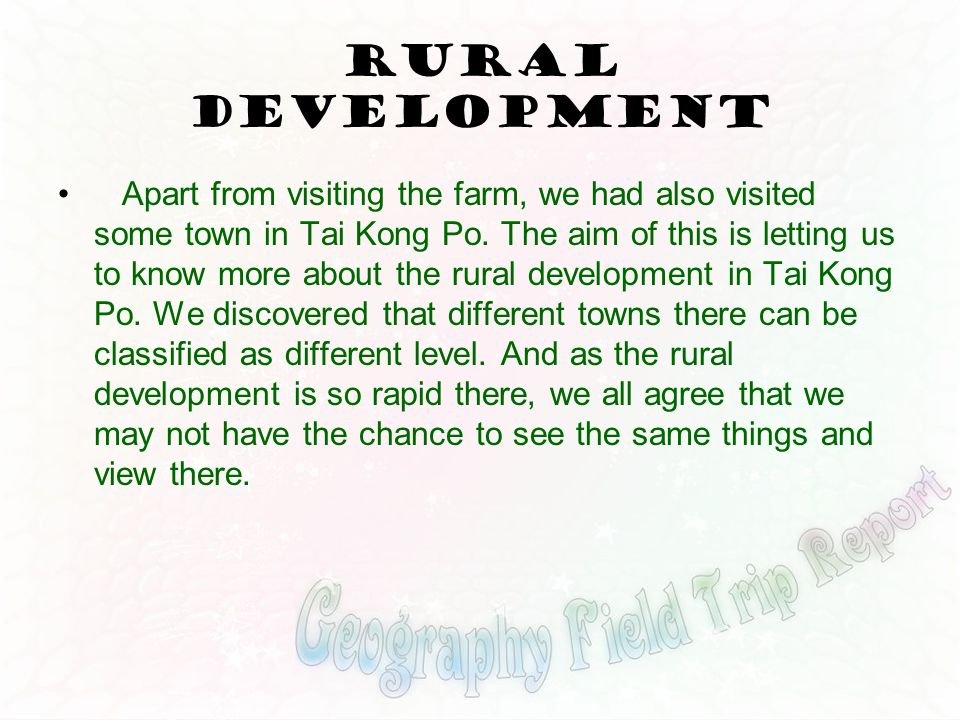 Rural Development Apart from visiting the farm, we had also visited some town in Tai Kong Po.