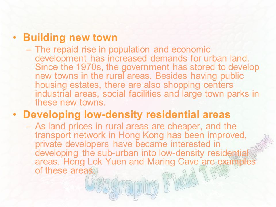 Building new town –The repaid rise in population and economic development has increased demands for urban land. Since the 1970s, the government has st