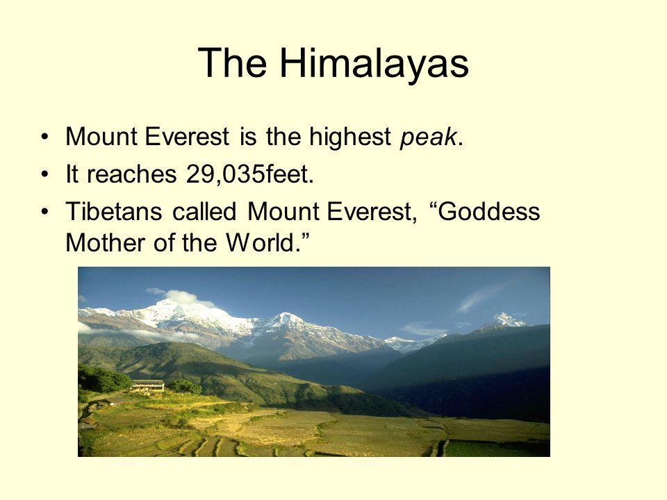 Mount Everest is the highest peak.It reaches 29,035feet.