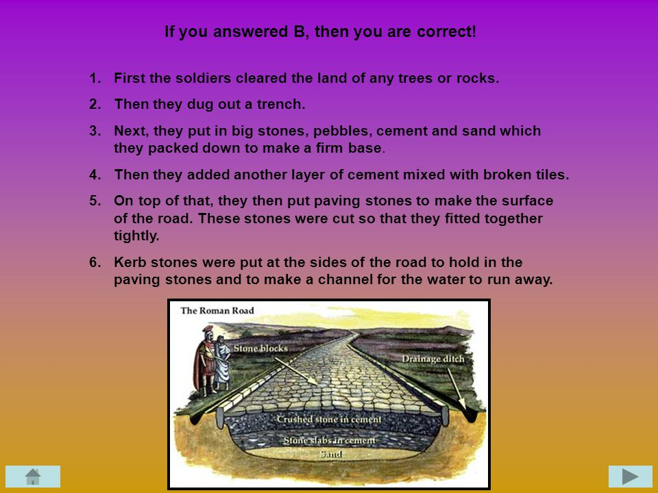 Roman Army Question Click on the answer that best completes the question. If you do not answer the question correctly, you will be redirected back to