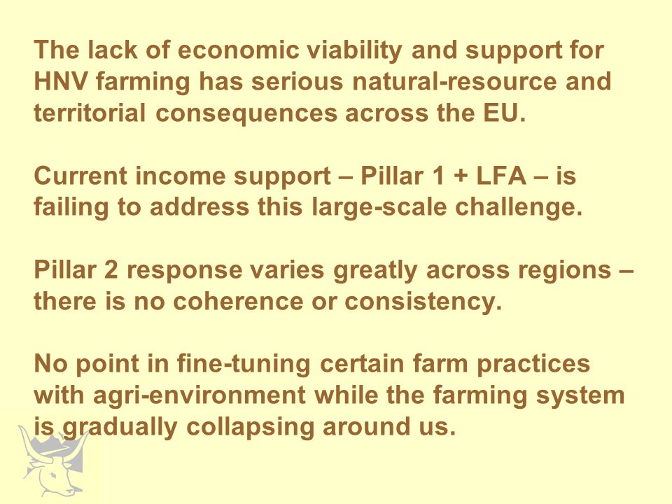 The lack of economic viability and support for HNV farming has serious natural-resource and territorial consequences across the EU.