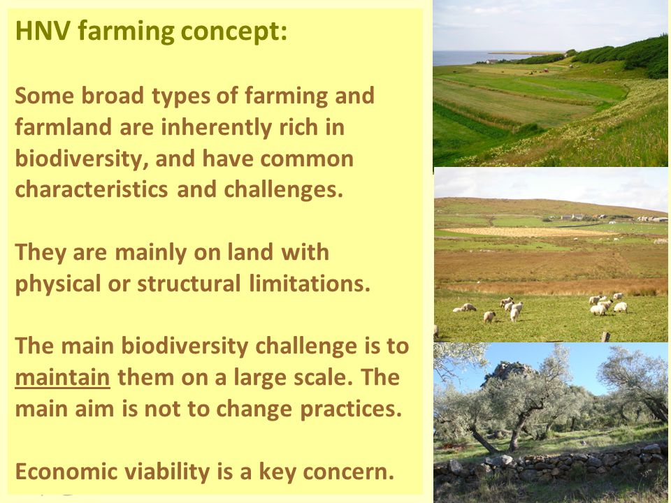 HNV farming concept: Some broad types of farming and farmland are inherently rich in biodiversity, and have common characteristics and challenges.