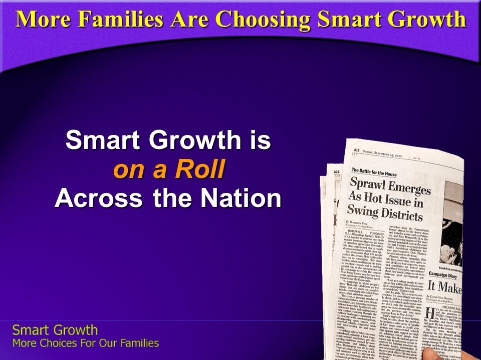 More Families Are Choosing Smart Growth Smart Growth is on a Roll Across the Nation