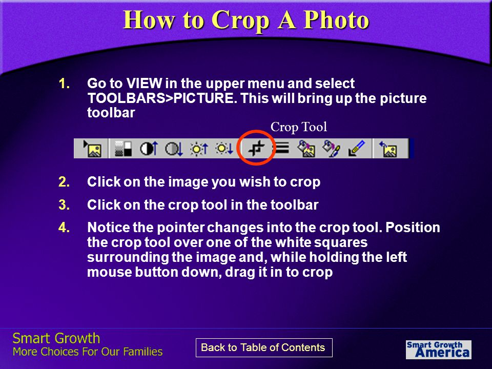 How to Crop A Photo 1.Go to VIEW in the upper menu and select TOOLBARS>PICTURE.