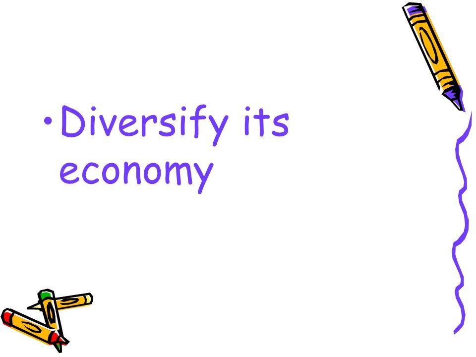 Diversify its economy