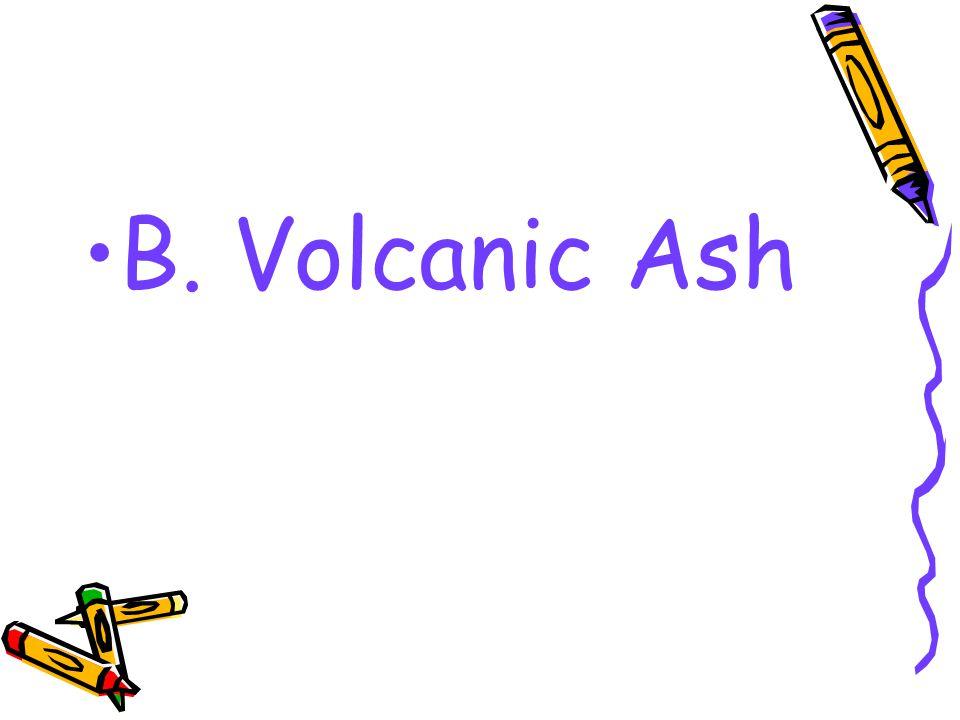 B. Volcanic Ash