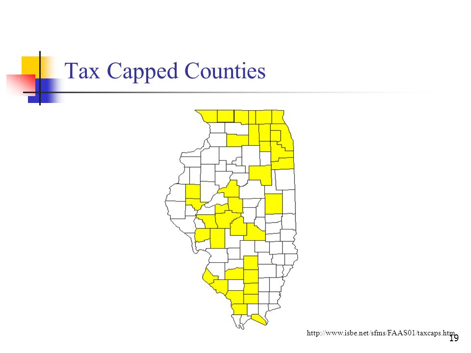 Tax Capped Counties http://www.isbe.net/sfms/FAAS01/taxcaps.htm 19