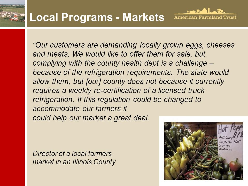 Local Programs - Markets Our customers are demanding locally grown eggs, cheeses and meats.