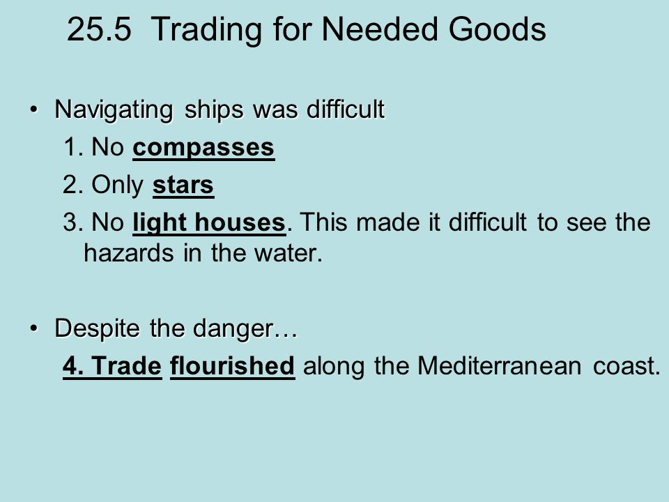 25.5 Trading for Needed Goods Navigating ships was difficultNavigating ships was difficult 1.