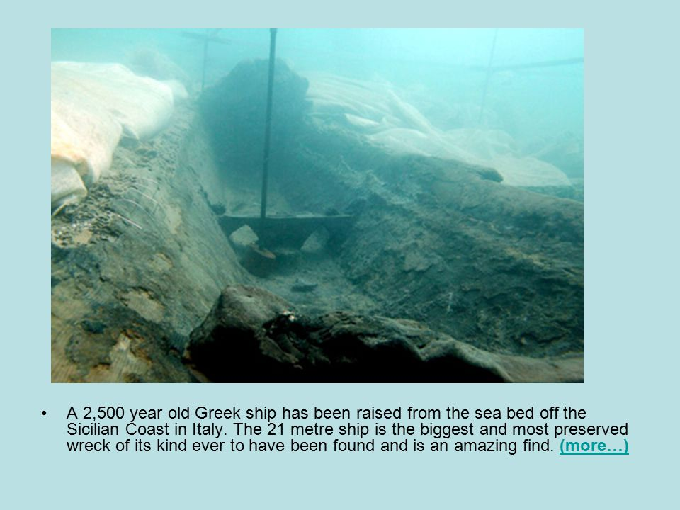 A 2,500 year old Greek ship has been raised from the sea bed off the Sicilian Coast in Italy.