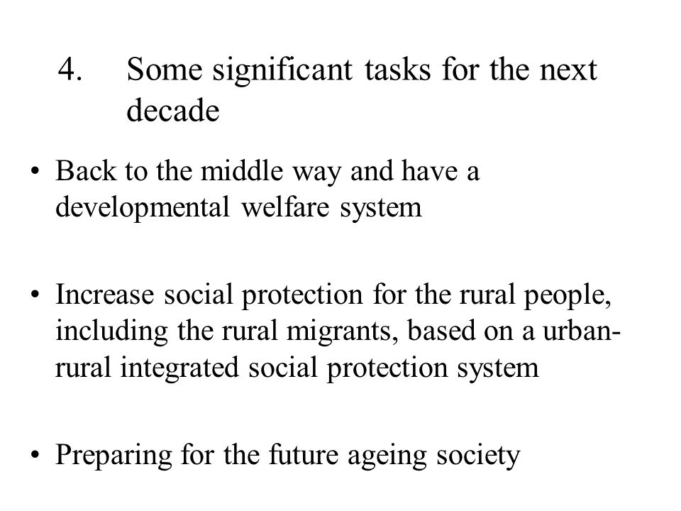 3. Policy choices in discussion (Institutional arrangements of social protection) -- How and to what extent the government should intervene? Welfare v