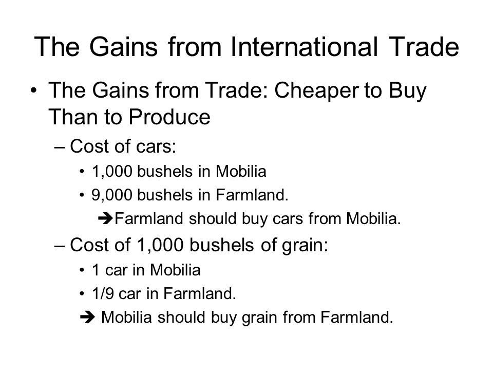 The Gains from International Trade The Terms of Trade why won't Mobilia trade at less than 1,000 bushels per car.