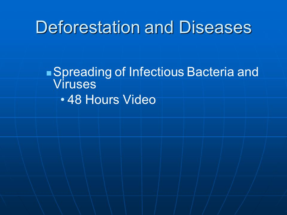 Deforestation and Diseases Spreading of Infectious Bacteria and Viruses 48 Hours Video