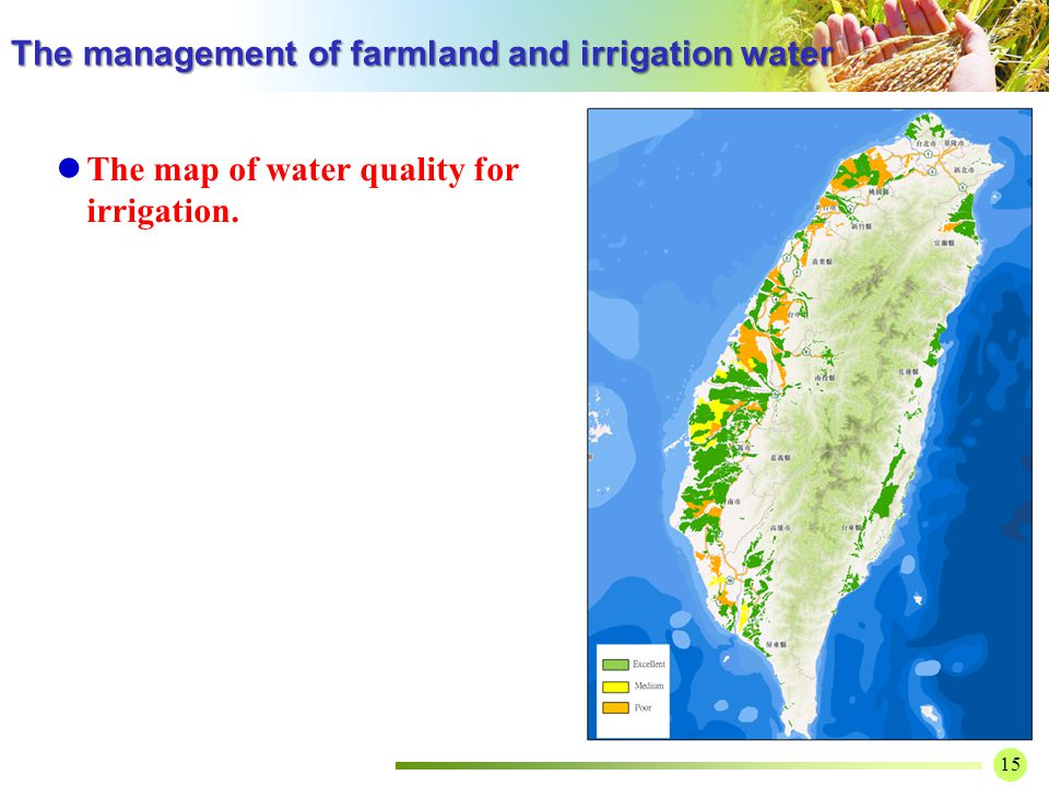 15 The management of farmland and irrigation water The map of water quality for irrigation.