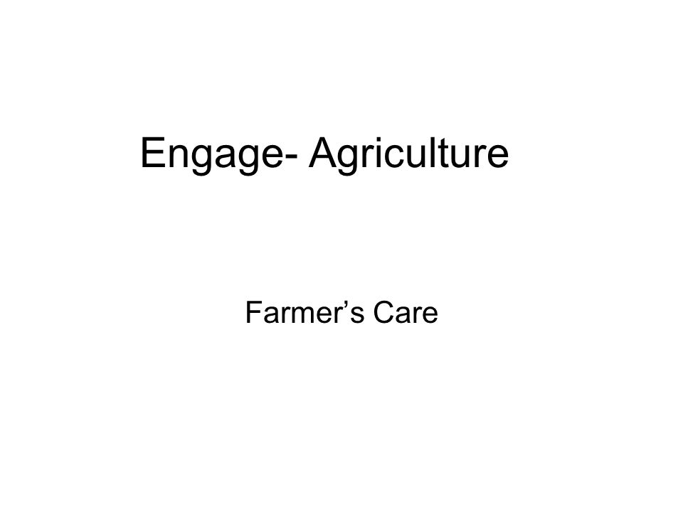 Engage- Agriculture Farmer's Care