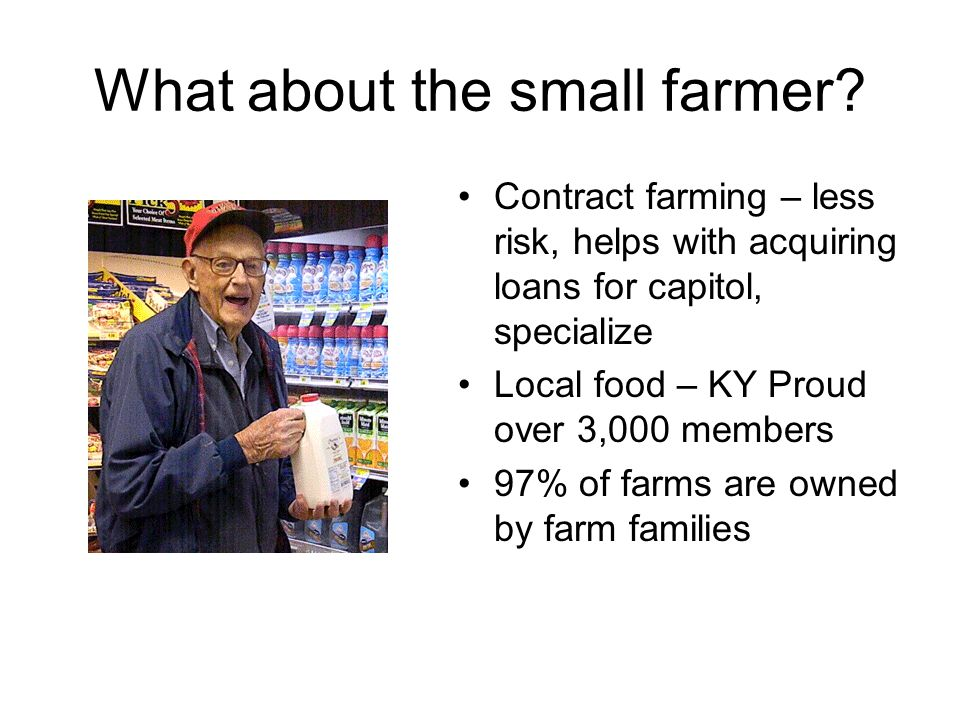 What about the small farmer.