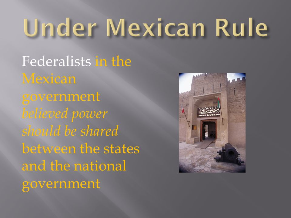 Centralists in the Mexican government believed power should be concentrated in the national government