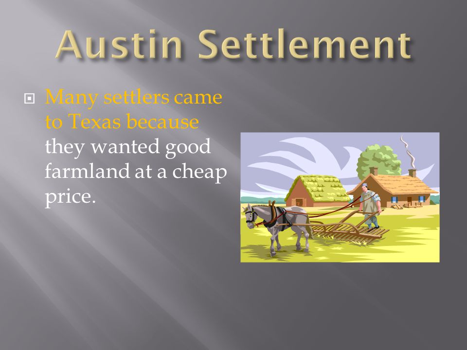 Stephen F. Austin requested land along the coast because he needed a port so he could easily receive supplies.