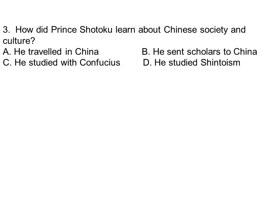 3. How did Prince Shotoku learn about Chinese society and culture.