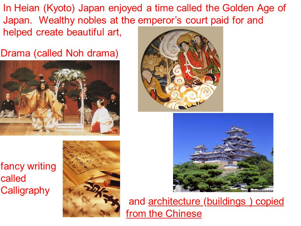 In Heian (Kyoto) Japan enjoyed a time called the Golden Age of Japan.
