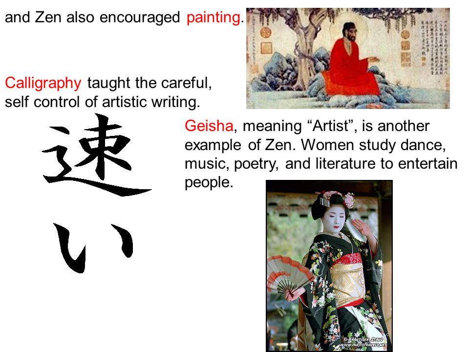and Zen also encouraged painting. Calligraphy taught the careful, self control of artistic writing.