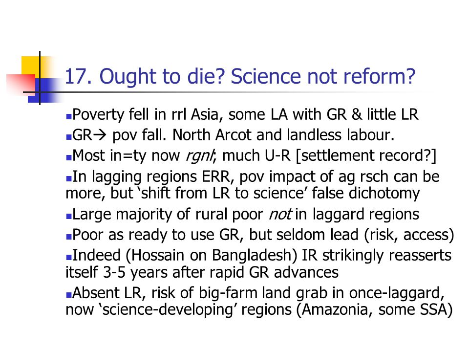17. Ought to die. Science not reform.