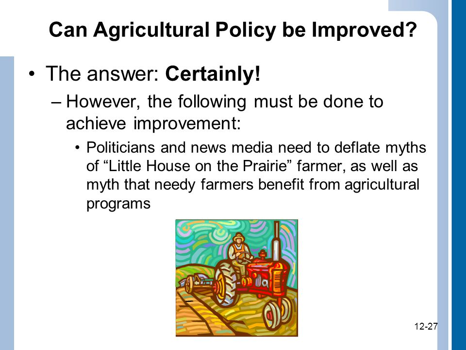12-27 Can Agricultural Policy be Improved. The answer: Certainly.