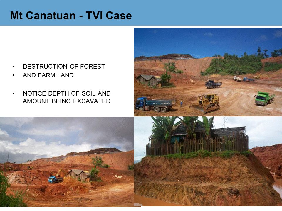Mt Canatuan - TVI Case DESTRUCTION OF FOREST AND FARM LAND NOTICE DEPTH OF SOIL AND AMOUNT BEING EXCAVATED