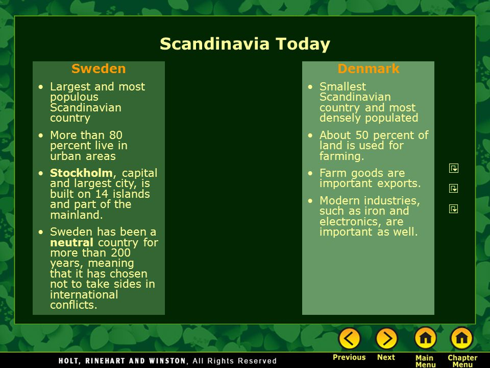 Scandinavia Today Sweden Largest and most populous Scandinavian country More than 80 percent live in urban areas Stockholm, capital and largest city, is built on 14 islands and part of the mainland.
