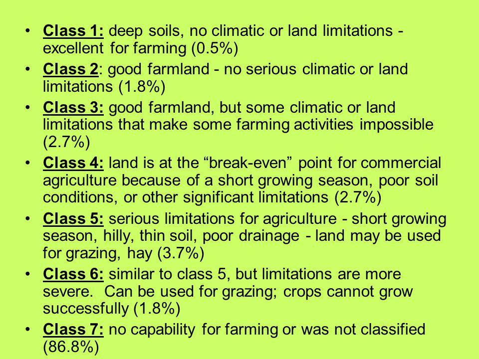 Class 1: deep soils, no climatic or land limitations - excellent for farming (0.5%) Class 2: good farmland - no serious climatic or land limitations (