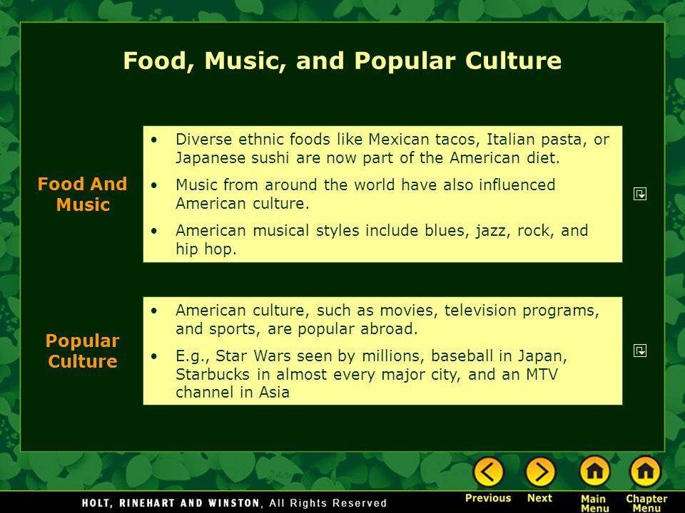 Diverse ethnic foods like Mexican tacos, Italian pasta, or Japanese sushi are now part of the American diet. Music from around the world have also inf