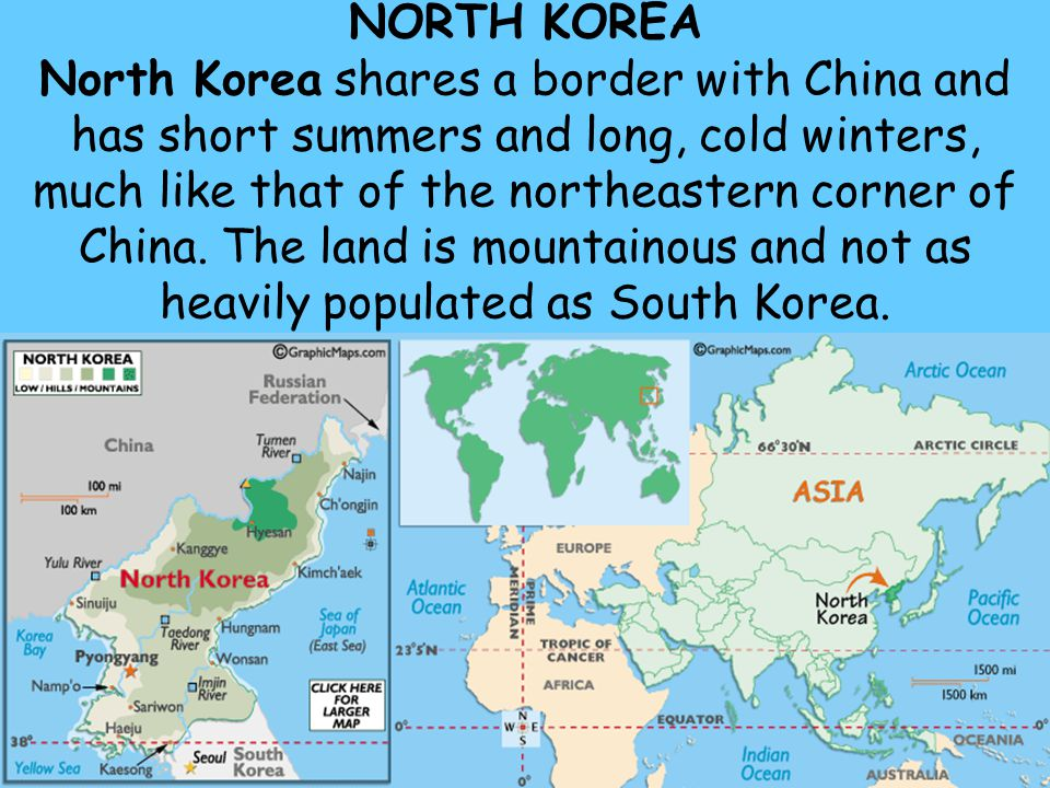 58 NORTH KOREA North Korea shares a border with China and has short summers and long, cold winters, much like that of the northeastern corner of China