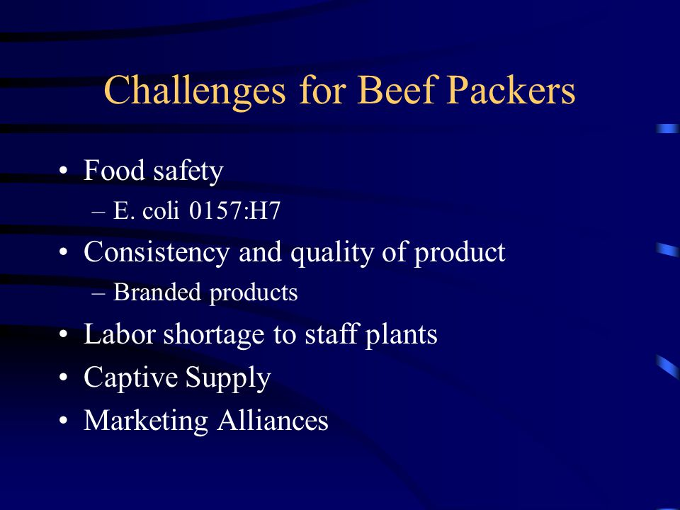 Challenges for Beef Packers Food safety –E.