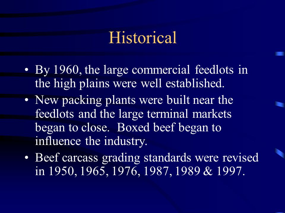 Historical By 1960, the large commercial feedlots in the high plains were well established.