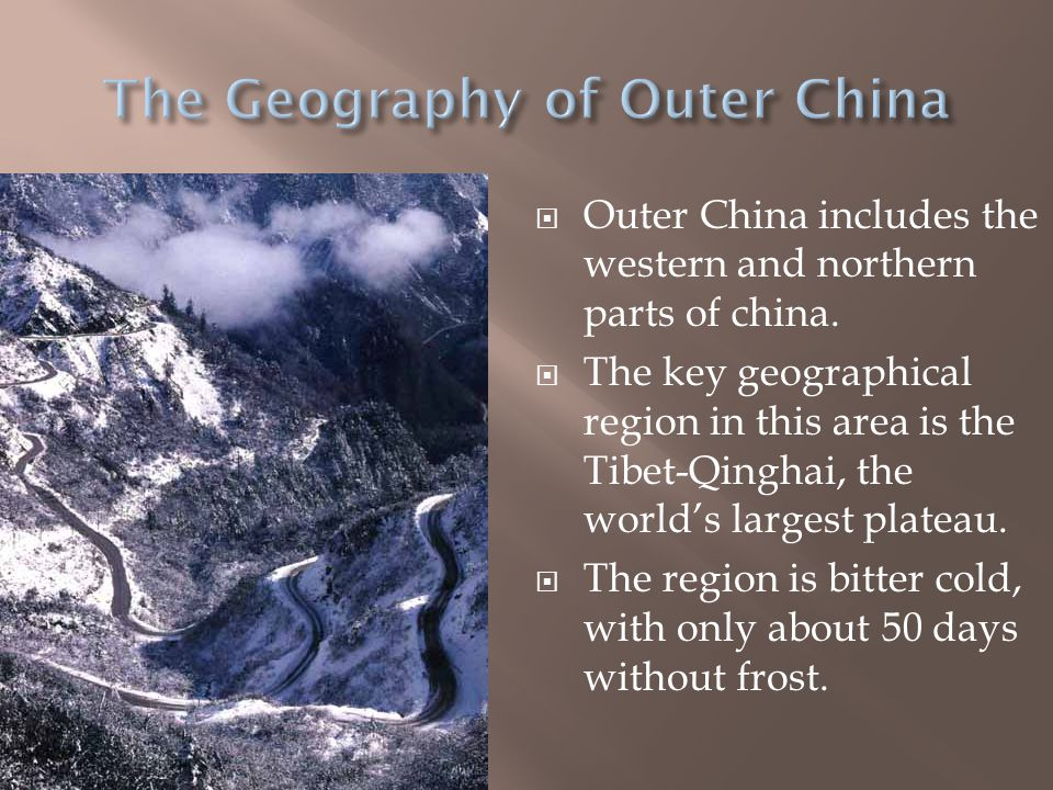  Outer China includes the western and northern parts of china.