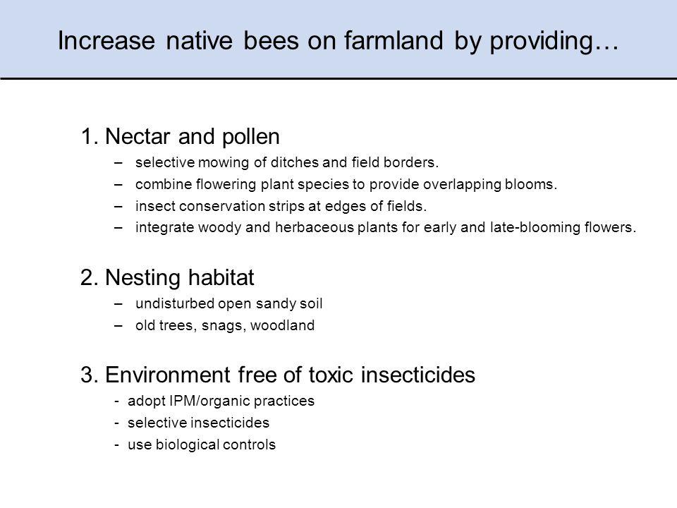 Increase native bees on farmland by providing… 1.
