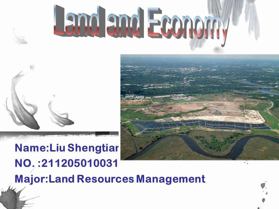Name:Liu Shengtian NO. :211205010031 Major:Land Resources Management
