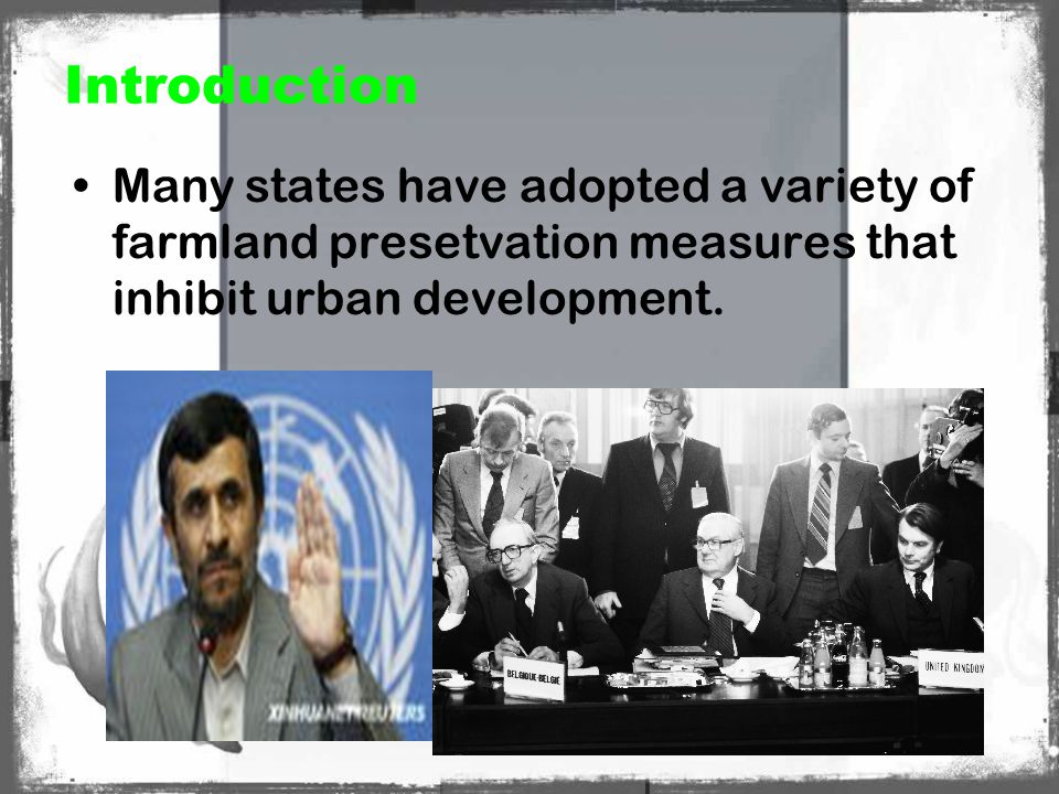 Introduction Many states have adopted a variety of farmland presetvation measures that inhibit urban development.