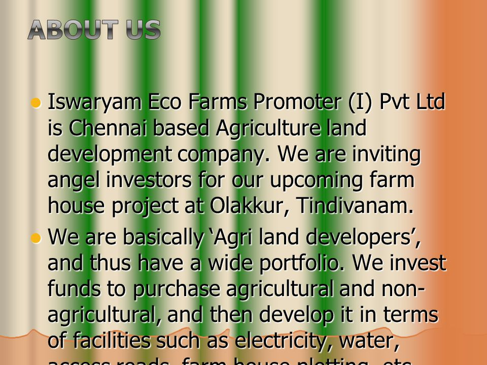 Iswaryam Eco Farms Promoter (I) Pvt Ltd is Chennai based Agriculture land development company.