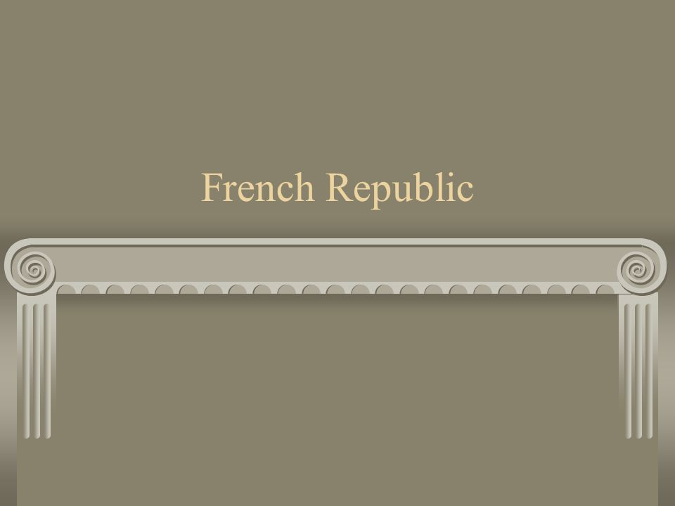 Republiqe Francaise (The French Republic) France is a republic with Paris as her capital.