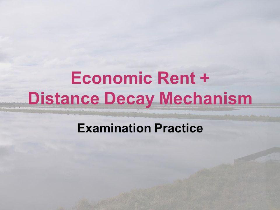 Economic Rent + Distance Decay Mechanism Examination Practice
