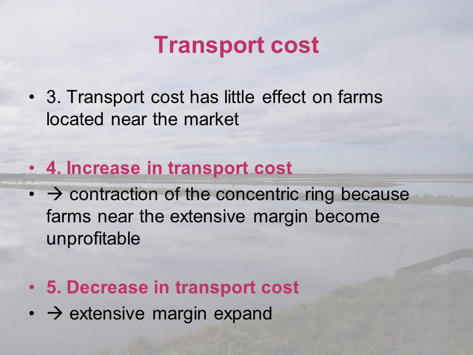 3. Transport cost has little effect on farms located near the market 4. Increase in transport cost  contraction of the concentric ring because farms